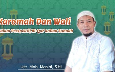 Karomah Dan Wali Dalam Perspektif Al-Qur'an Dan Sunnah